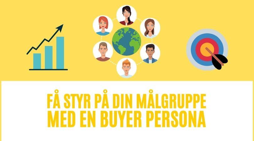 Få styr på din målgruppe med en buyer persona