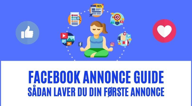 Facebook annonce guide sådan laver du din første annonce