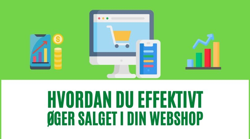 Hvordan du effektivt øger salget i din webshop