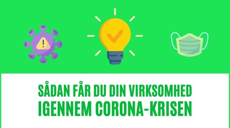 Sådan får du din virksomhed igennem corona-krisen